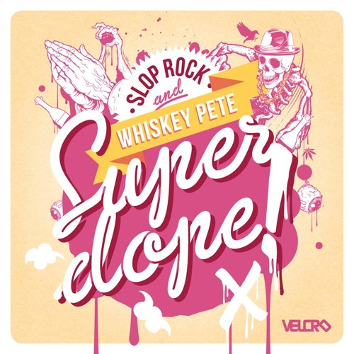 Slop Rock ft Whisky Pete - Super Dope (WellSaid & Rubberteeth mix)-VELCRO