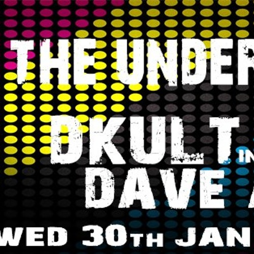 Back To The Underground - Hosted By DKult Guest Dave Angel 30th January 2013
