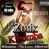 Rihanna - No Love Allowed (Zouk Version)