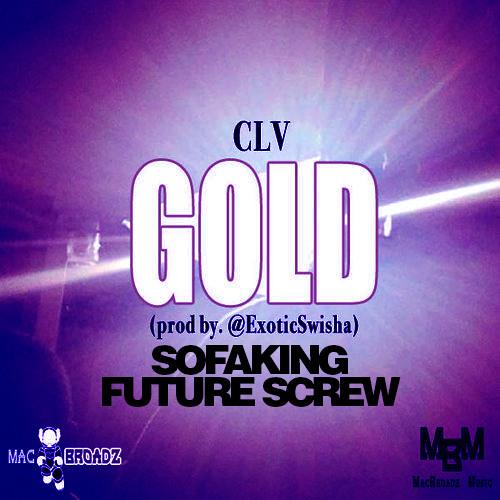 CLV - Gold (prod. Exotic Swishaknock) SofaKing Future Screw