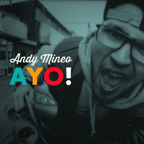 Andy Mineo - Ayo!
