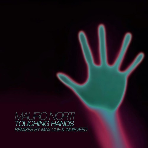 "Mauro Norti ""Touching Hands"" (Max Cue Remix) <<< Agara Music >>>"