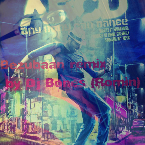 Bezubaan reloded  by dj bns'r (romin)(ABCD - Any Body Can Dance) Mp3 Song