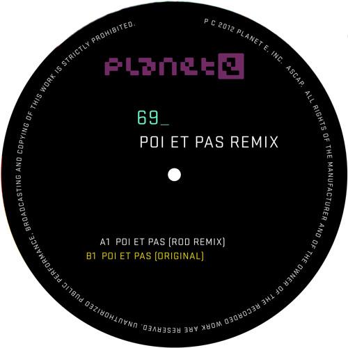 69- Poi Et Pas 'ROD Remix' (Planet E) PREVIEW