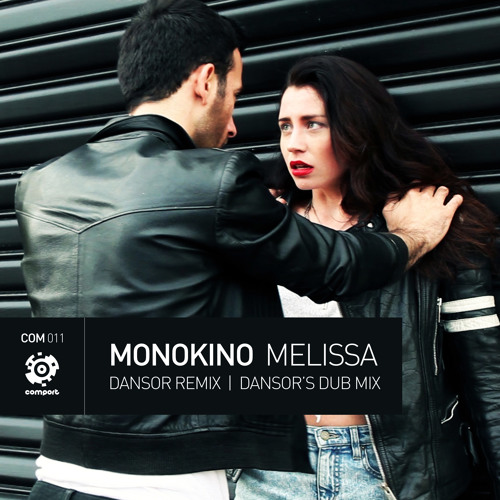 Monokino - Melissa (Dansor Remix) [Comport Records]