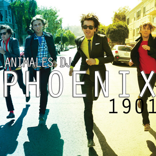 1901 - Phoenix (Animales Dj Remix)