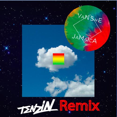 Jamaica - (Tenzin Remix)  - Van She