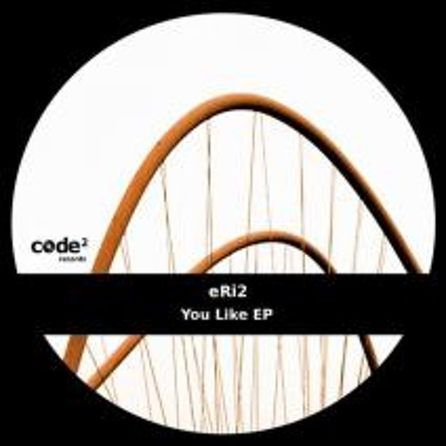 Eri 2 Youlike(Miguel Herrnandez RMX) out now! CODE2 RECORDS