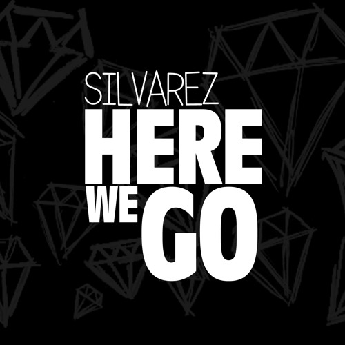 Silvarez - Here We Go (Original) @ DRUGHOUSE 20! FREE DOWNLOAD!