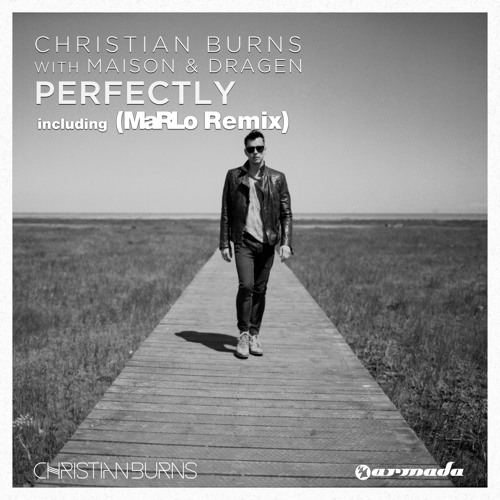 Christian Burns & Maison & Dragen - Perfectly (MaRLo Remix) - PREVIEW