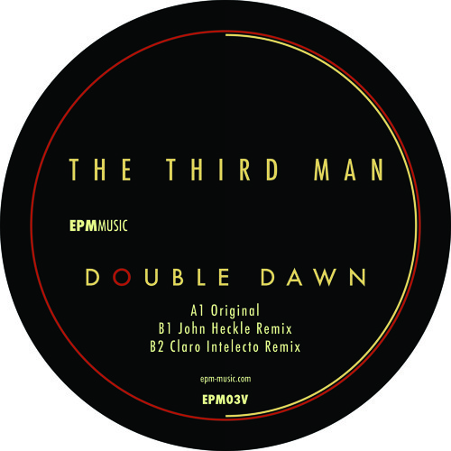 The Third Man - Double Dawn (John Heckle Remix) - EPM (preview)