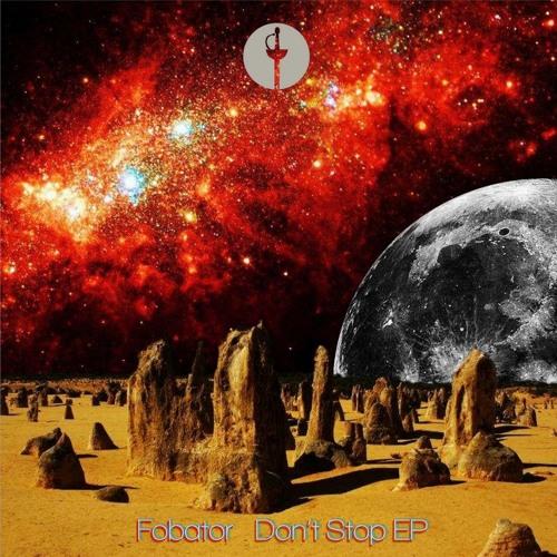 Fobator - Don't Stop (Bad Mojo Remix)
