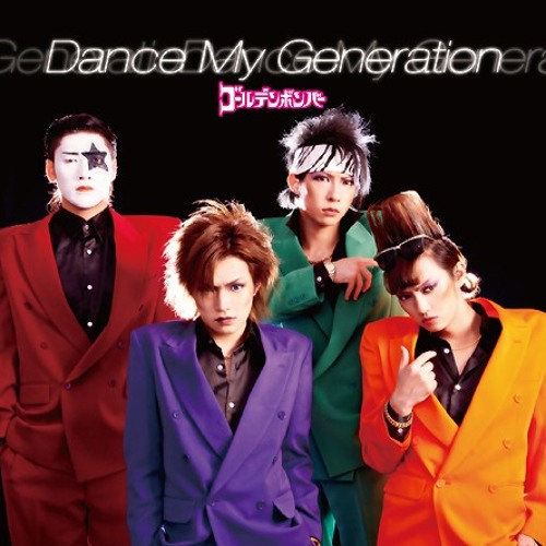 1 - Dance My Generation - Golden Bomber