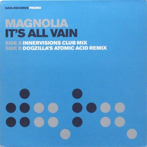 Magnolia - It's All Vain (Dogzilla's Atomic Acid Remix)