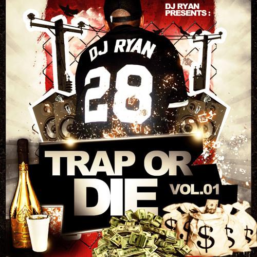 Dj Ryan - Trap Or Die Mixtape Vol.01 (Free DL)
