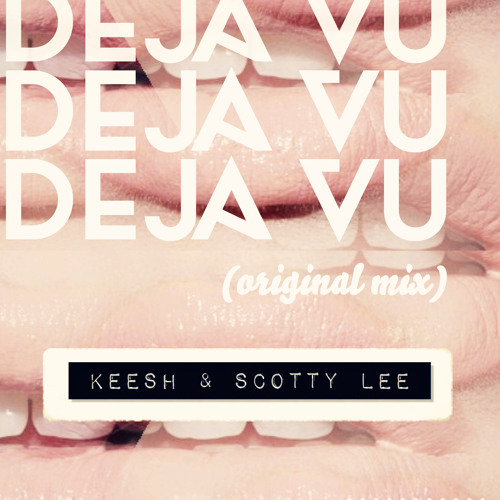 Deja vu (Original mix) - Keesh & Scotty Lee {AVAILABLE NOW ON TFU RECORDS}