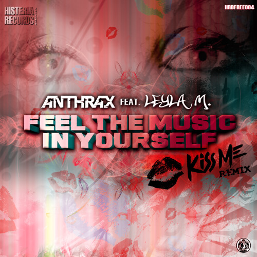 *Free Download*  Anthrax ft. Leyla M. - Feel The Music ( KISSME Remix )