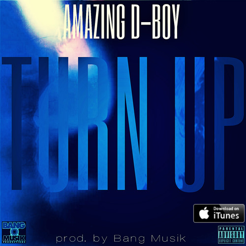 Turn Up - Amazing D-Boy (prod. by Bang Musik)