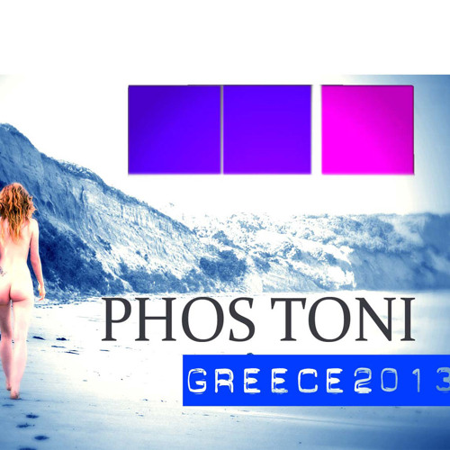 Phos Toni - Greece 2013 // FREE DOWNLOAD//