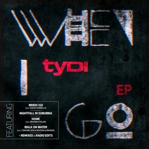 TyDi feat Sarah Howells - When I Go (Original mix)