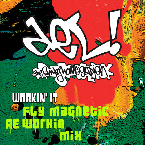 Del The Funky Homosapien - Workin' It (Fly Magnetic Reworkin' Mix)