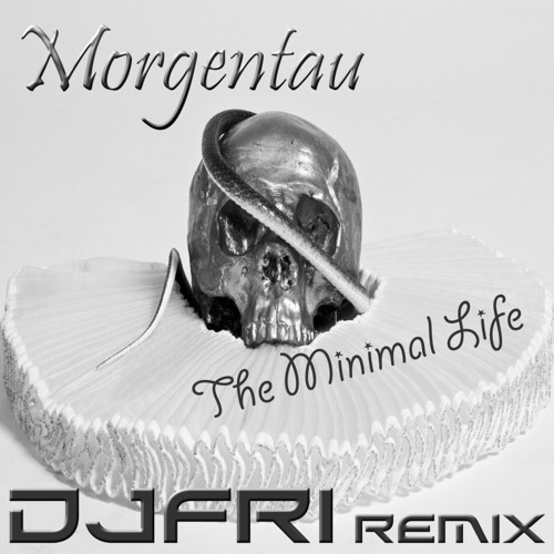 Morgentau - The Minimal Life (DJFRI Remix)