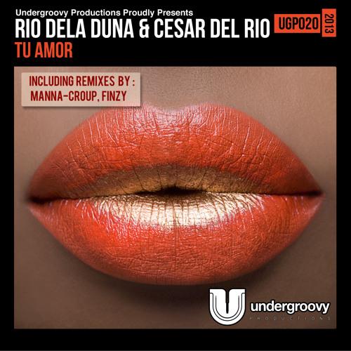 Rio Dela Duna & Cesar Del Rio - Tu Amor (Finzy rmx) sc edit