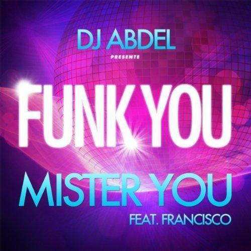 Dj Abdel feat. Mister You & Francisco - Funk You