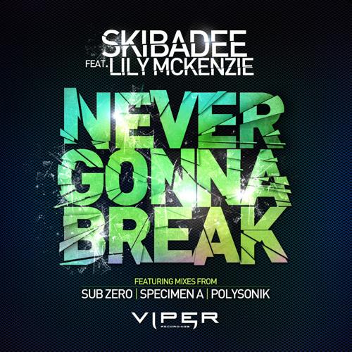 Skibadee feat. Lily McKenzie - Never Gonna Break (Sub Zero Remix)