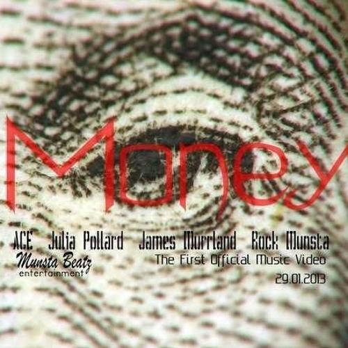Ace - Money feat.Julia Pollard,Rock Munsta and James Murrland(Prod.by Rock Munsta)