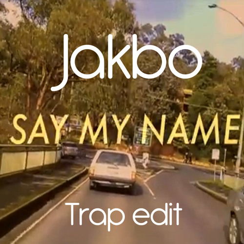 Say My Name - Destinys Child (Cyril Hahn Remix) Jakbo Trap edit (ReMastered)