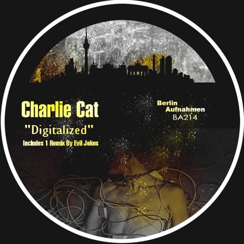 Charlie Cat - Digitalized (Evil Jokes Remix) [Berlin Aufnahmen] OUT NOW!