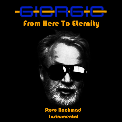Giorgio Moroder - From Here To Eternity (Steve Rachmad Instrumental)