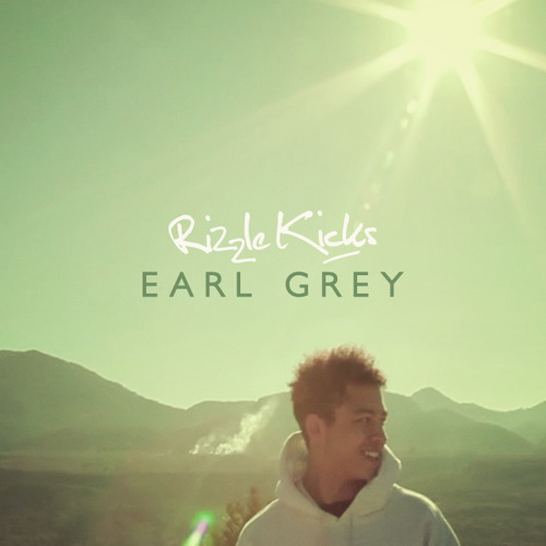 Rizzle Kicks - Earl Grey (Free Download)