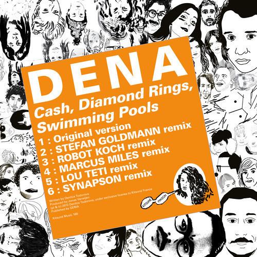 """DENA - """"Cash, Diamond Rings, Swimming Pools (Lou Teti Mix)"""""""