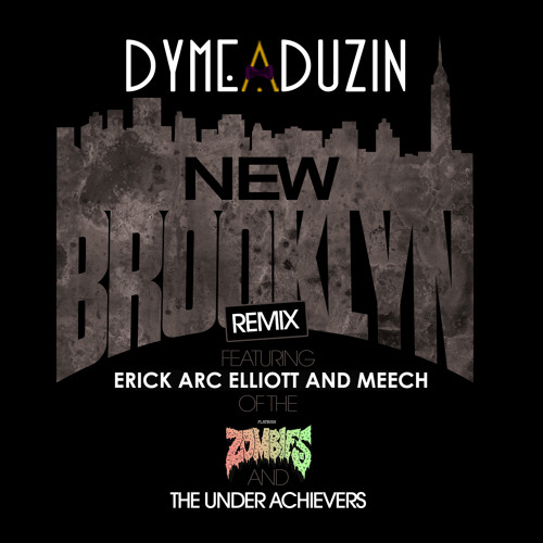 Dyme A Duzin ft Flatbush Zombies and The Underachievers - New Brooklyn Remix