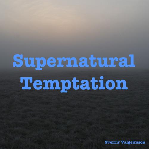 Supernatural Temptation