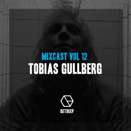 Get Deep Mixcast Vol 12 - Tobias Gullberg