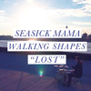 Seasick Mama & Walking Shapes