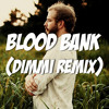 Blood Bank (DIMMI Remix) - Bon Iver [Free Download]