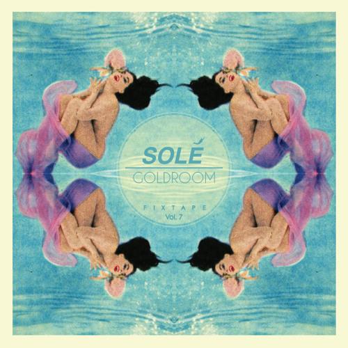 Goldroom - Solé Fixtape Vol. 7