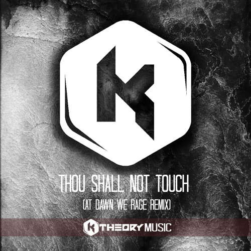 TRAP | Aniki, K Theory - Thou Shall Not Touch (At Dawn We Rage Remix)