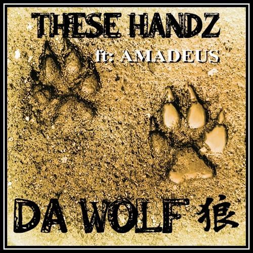 THESE HANDZ ft AMADEUS - DA WOLF