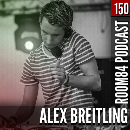 R84 PODCAST150: ALEX BREITLING