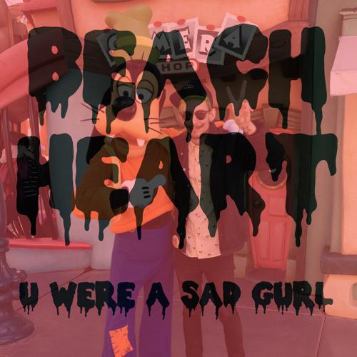 u were a sad gurl