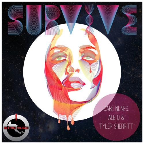 Carl Nunes, Ale Q & Tyler Sherritt - Survive (Jake Shanahan Remix)