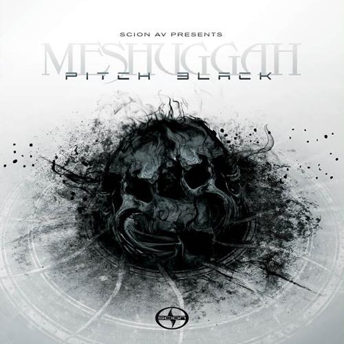 Meshuggah - Pitch Black
