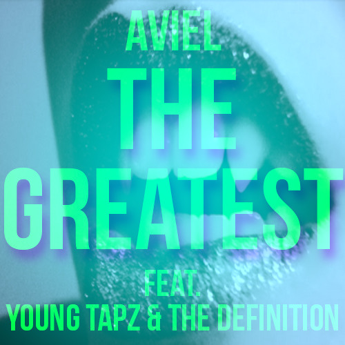 The Greatest Feat. Young Tapz & The Definition (Produced by Evan Turner)