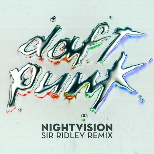 Daft Punk - Nightvision (Sir Ridley Remix)