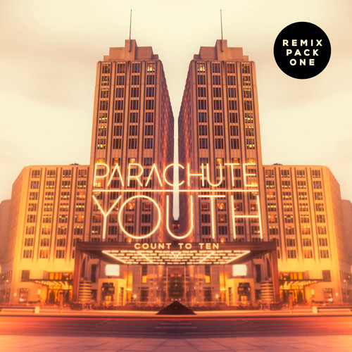 Count To Ten (Caseno Remix) - Parachute Youth